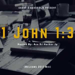 DJ Hacker Jp - 1 John 1:3 (Welcome 2017 Mix)
